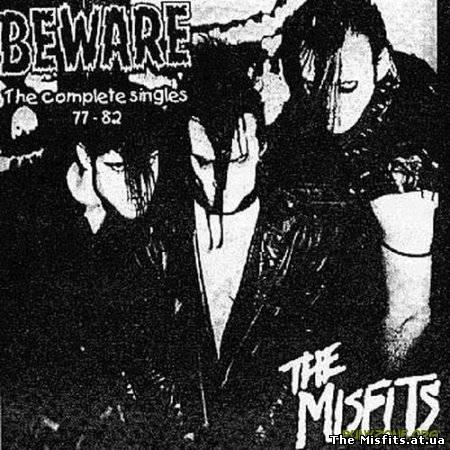 Misfits - Beware (The Complete Singles/Все синглы 77-82)